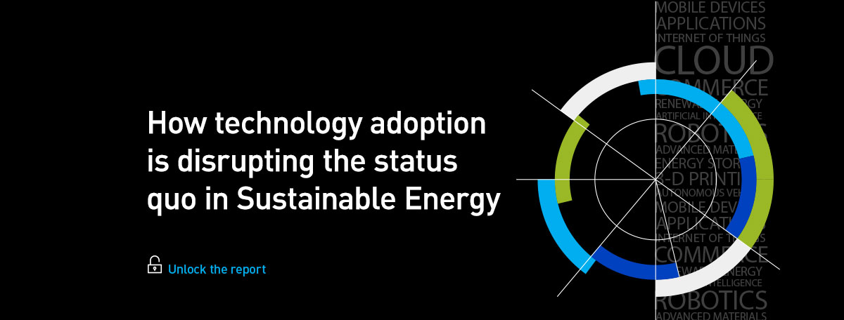 How technology adoption is disrupting the status quo in sustainable energy