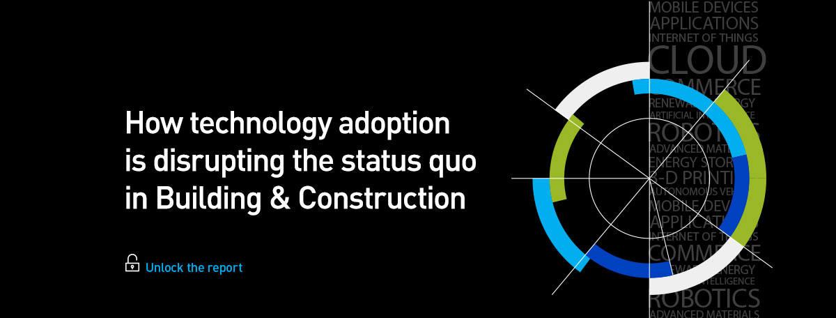 How technology adoption is disrupting the status quo in Building & Construction