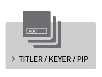 AV-HLC100 Titler - Keyer - Picture in Picture Feature