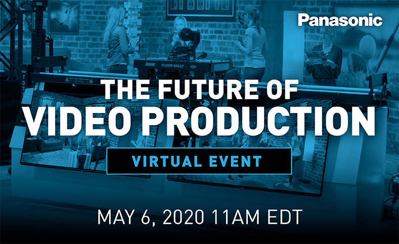 Panasonic Pro Video_The Future of Video Production - NAB 2020 Virtual Event