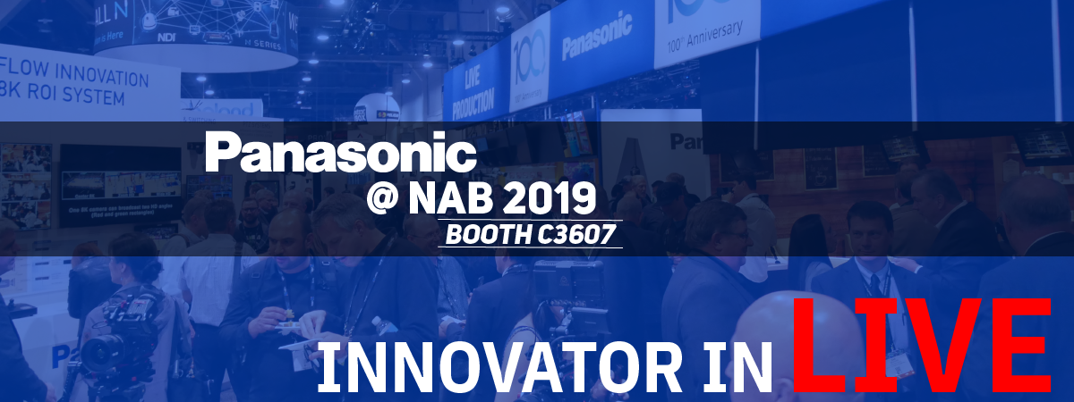 nab show 2019 header - panasonic innovator in live press kit booth presentations-04